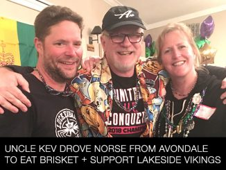 Uncle Kev Drove Norse From Avondale to Eat Brisket and Support the Lakeside Vikings