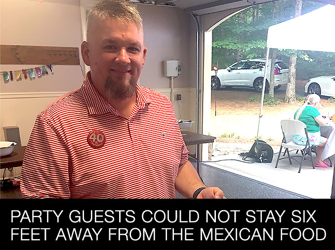 Party Guests Could Not Stay Six Feet Away from the Mexican Food
